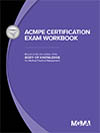 ACMPE Certification Exam Workbook