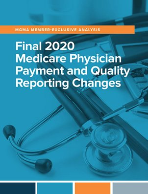 Final 2020 Medical Physician Payment and Quality Reporting Changes Member Analysis from MGMA